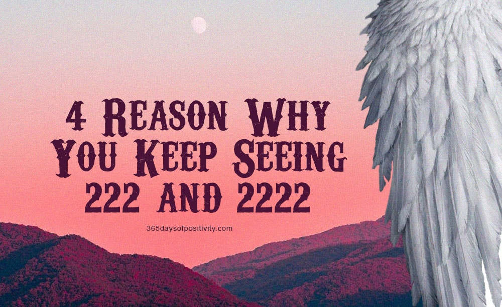 4 Reason WhyYou Keep Seeing 222 and 2222