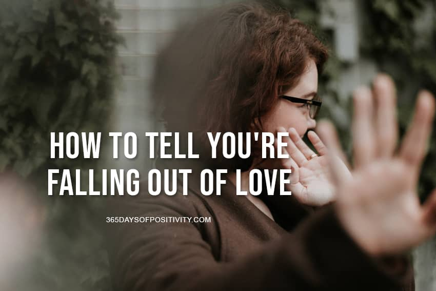 how to tell you are falling out of love