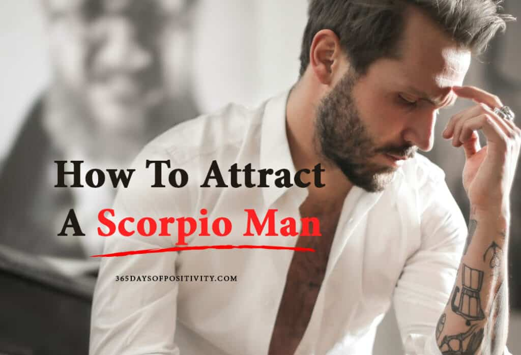 how to attract a scorpio man