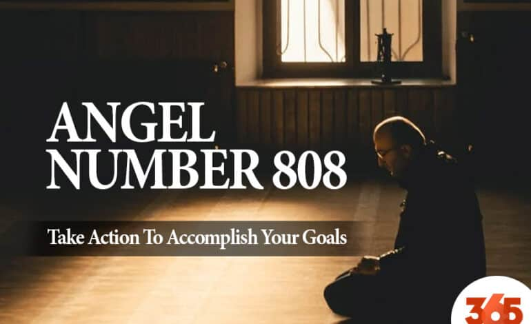 Angel Number 808 Meaning: Take Action To Accomplish Your Goals